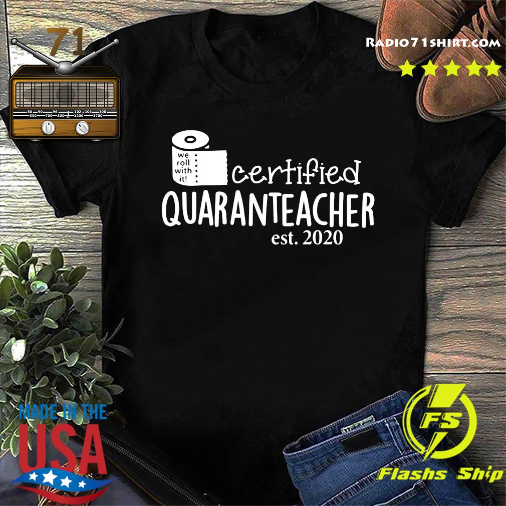 We Roll With It Certified Quaranteacher Est 2020 Shirt