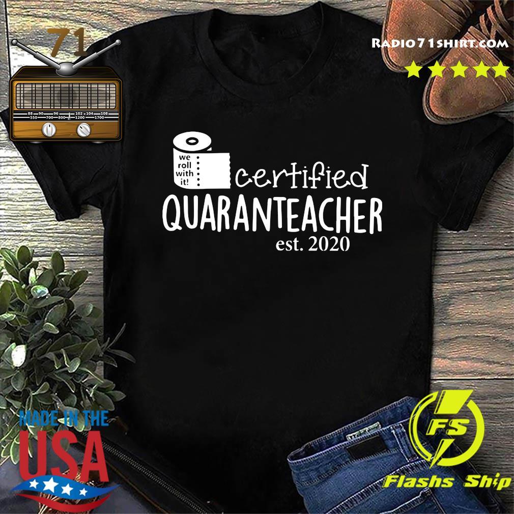 We Roll With It Certified Quaranteacher Est 2020 Shirt
