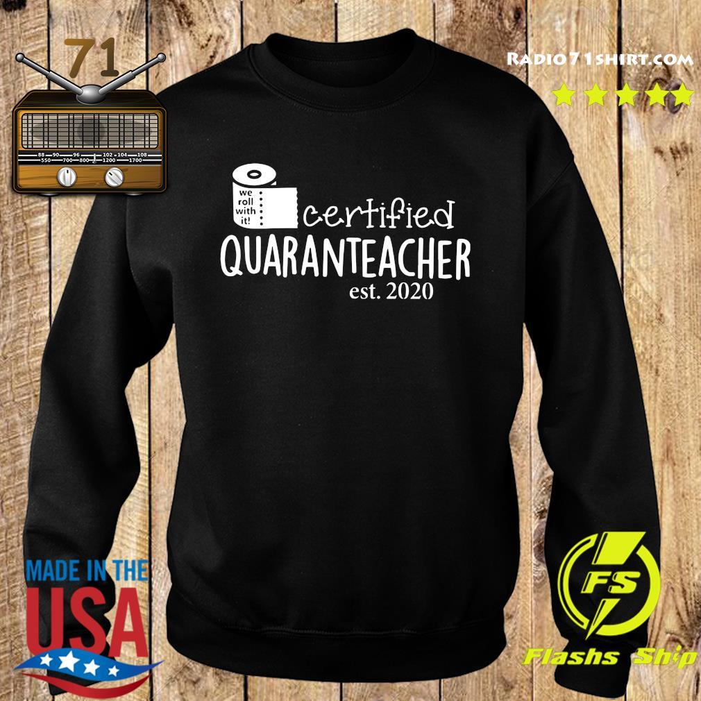 We Roll With It Certified Quaranteacher Est 2020 Shirt Sweater
