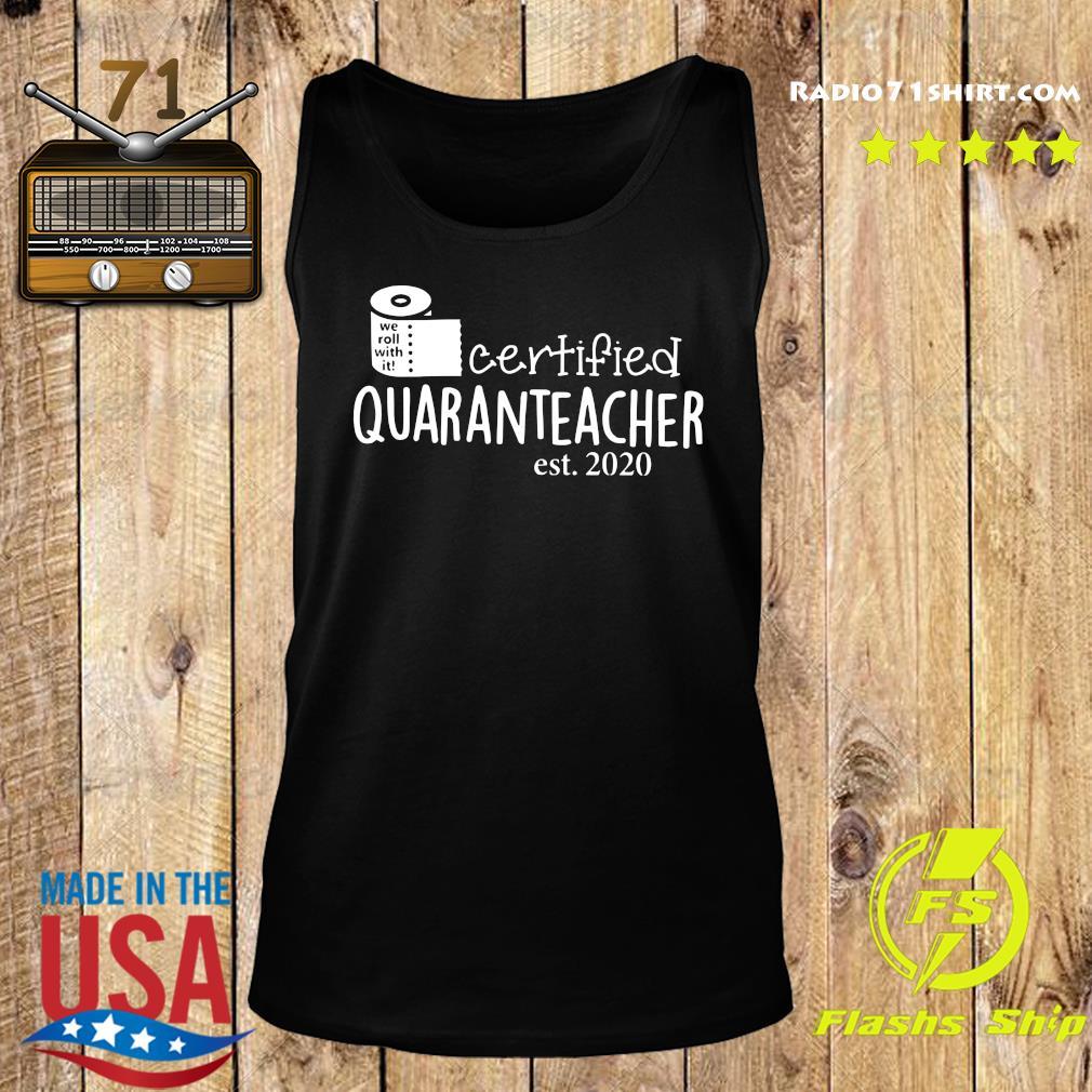 We Roll With It Certified Quaranteacher Est 2020 Shirt Tank top
