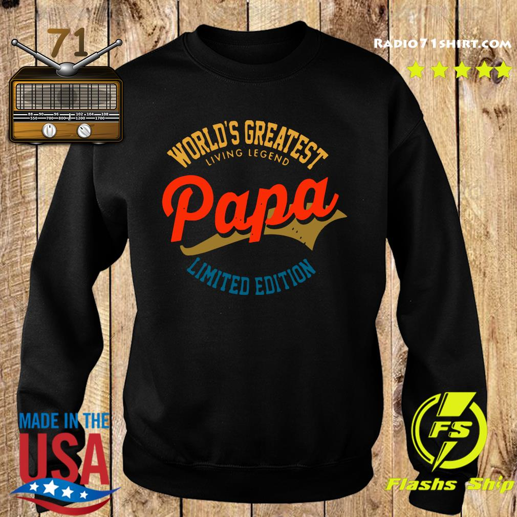 World's Greatest Living Legend Papa Limited Edition Shirt Sweater
