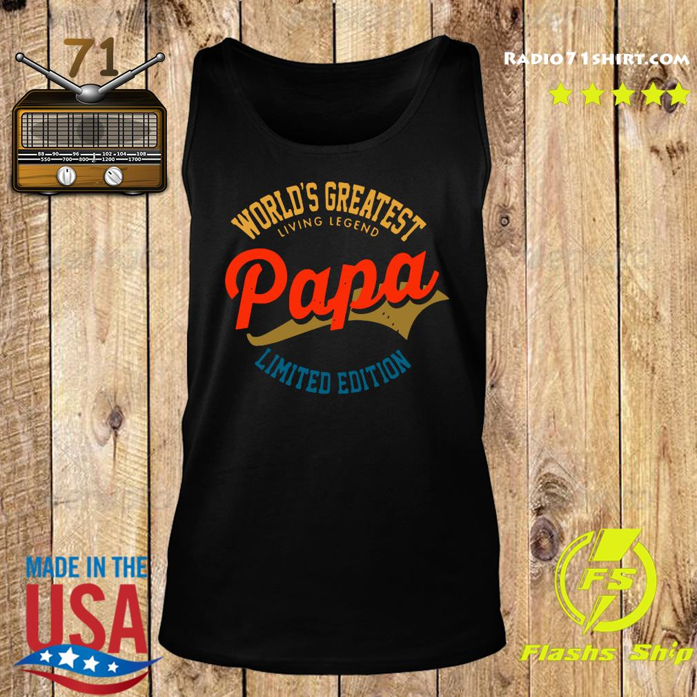 World's Greatest Living Legend Papa Limited Edition Shirt Tank top