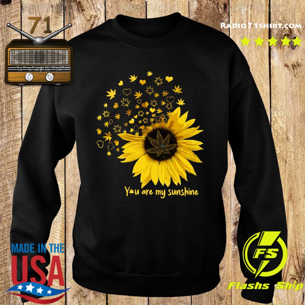 You Are My Sunshine Love Weed Shirt Sweater