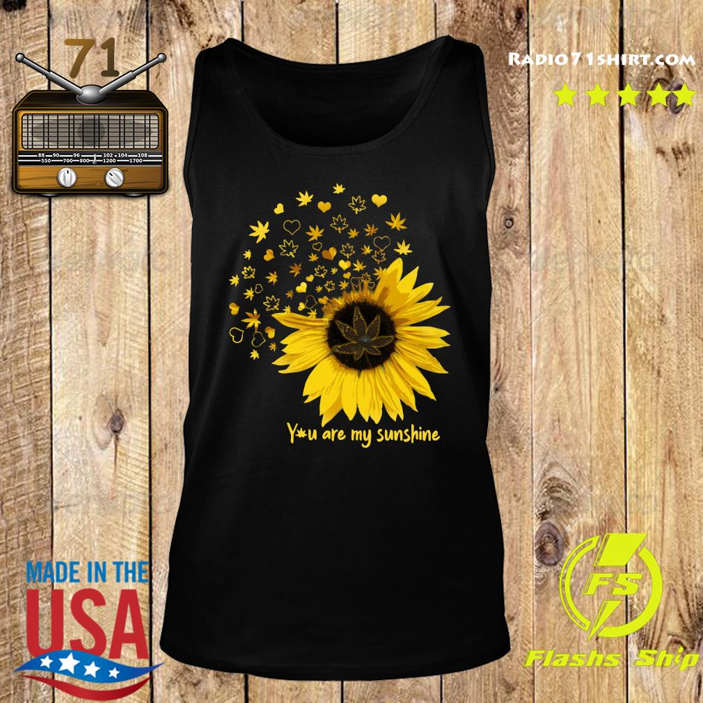 You Are My Sunshine Love Weed Shirt Tank top