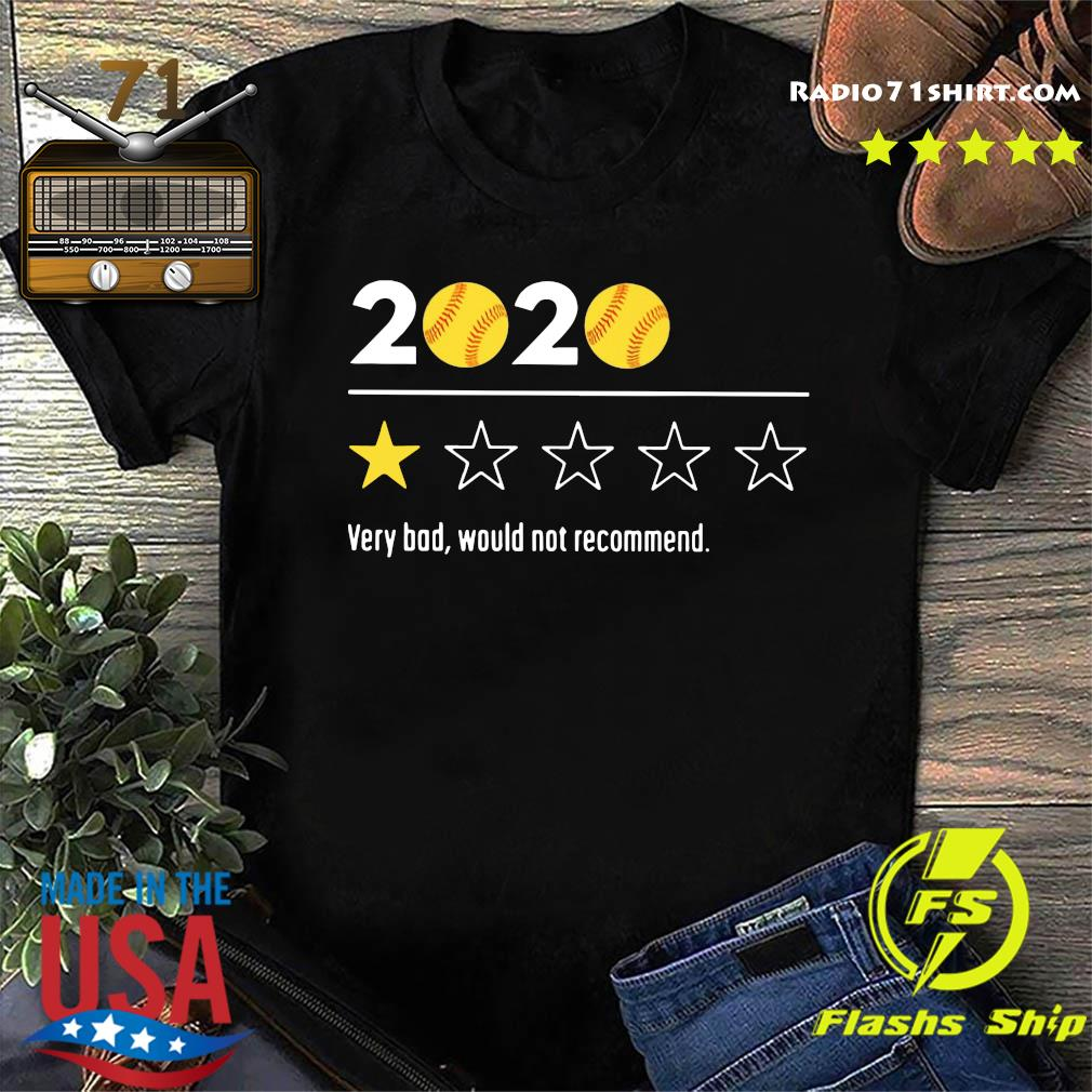 2020 Baseball Very Bad Would Not Recommend Shirt