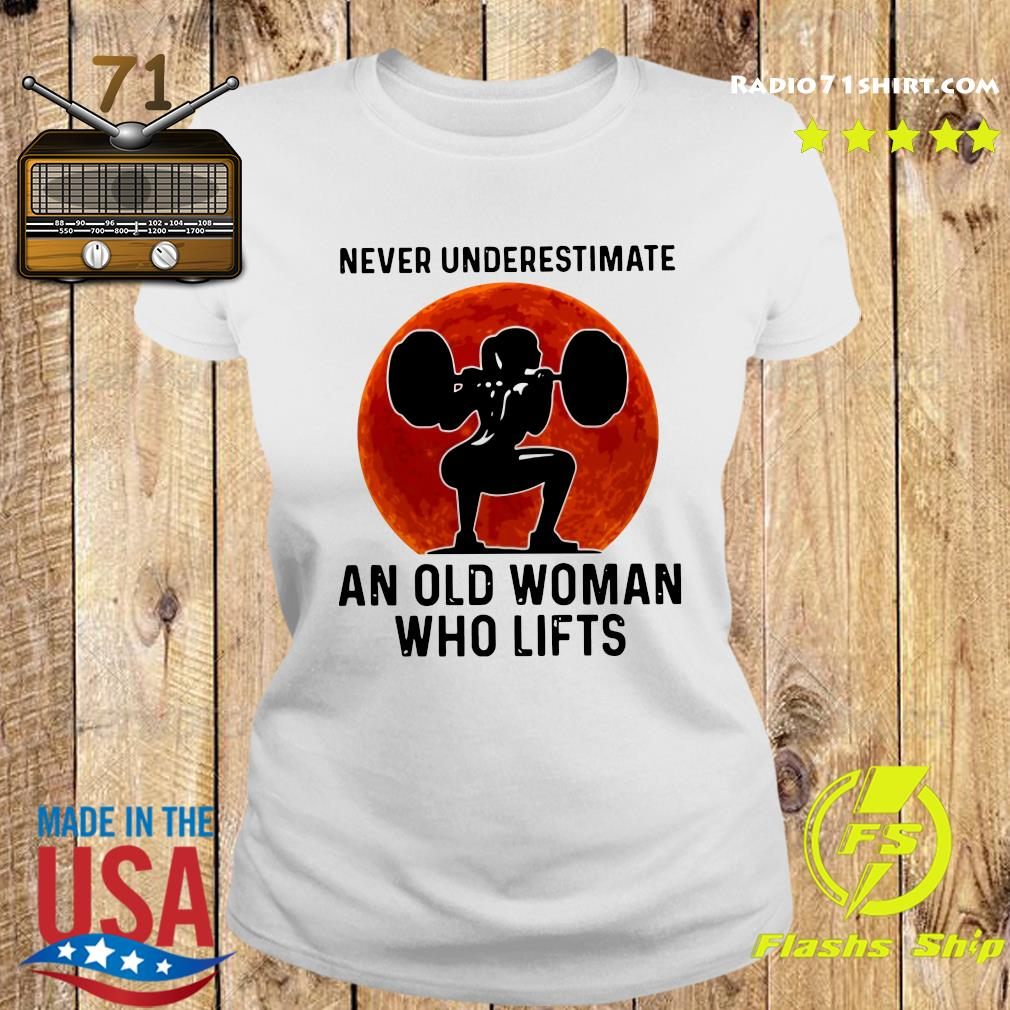 Gym Never Underestimate An Old Woman Who Lifts Moon Shirt Ladies tee