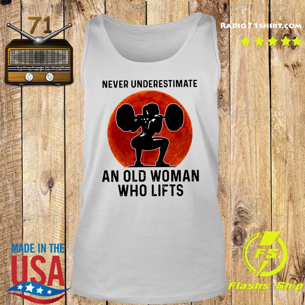 Gym Never Underestimate An Old Woman Who Lifts Moon Shirt Tank top