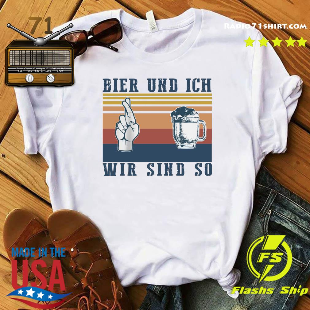 Bier Und Ich Wir Sind So Vintage Retro Shirt