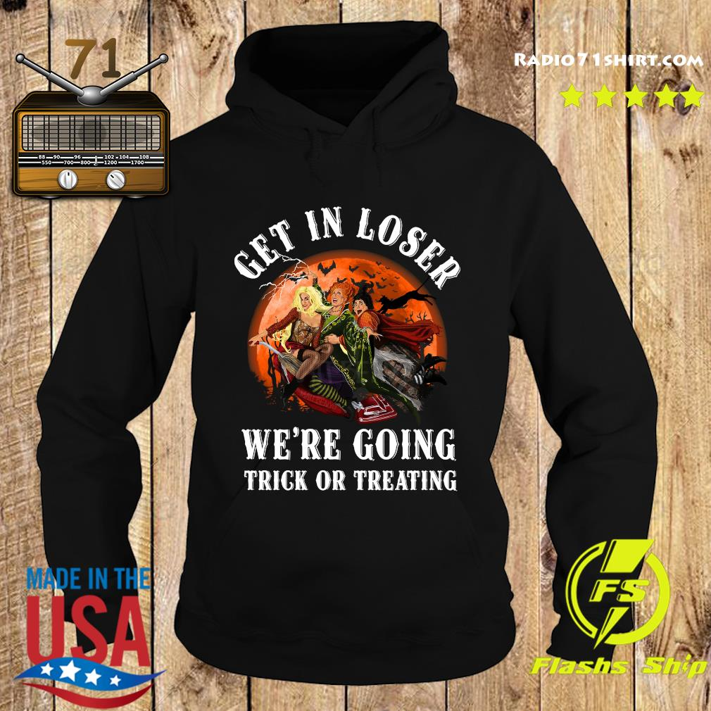 Get In Loser We're Going Trick Or Treating Shirt Hoodie