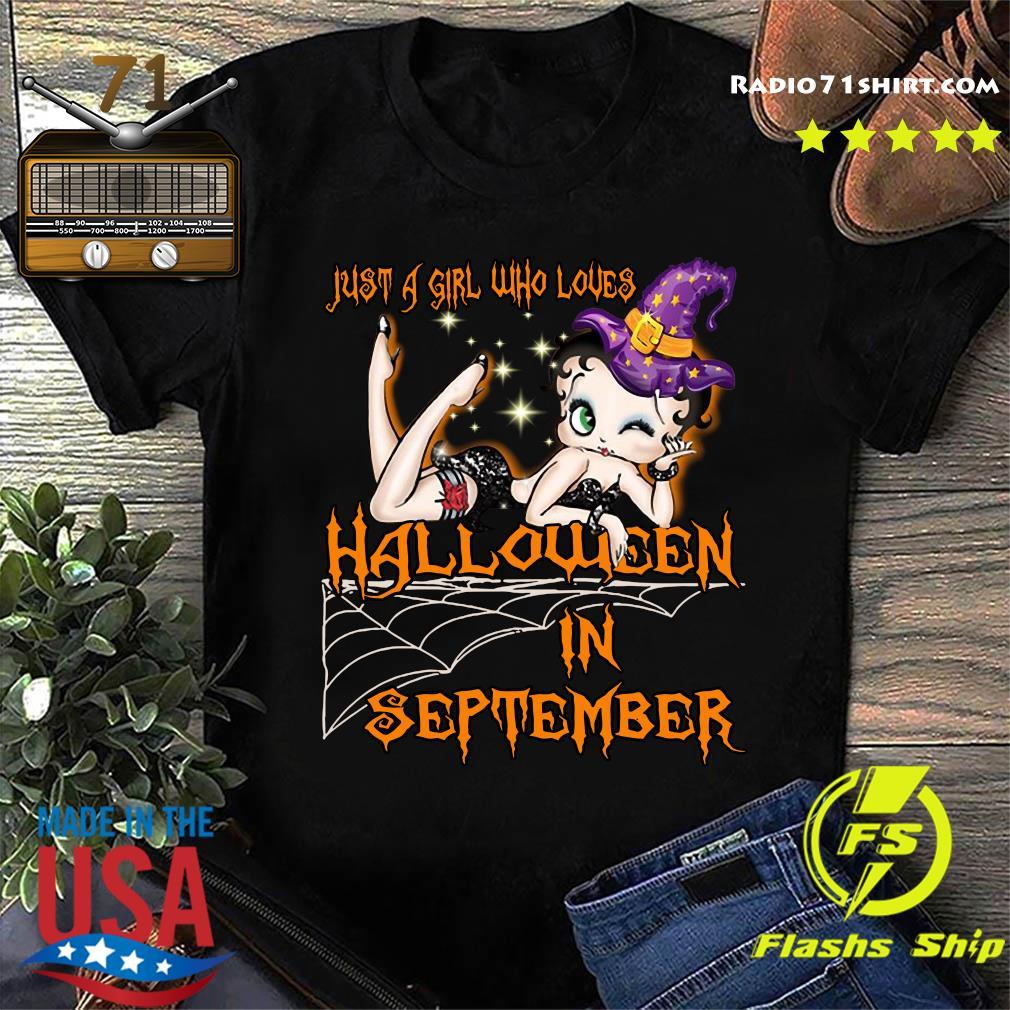 Just A Girl Who Loves Halloween In September Shirt