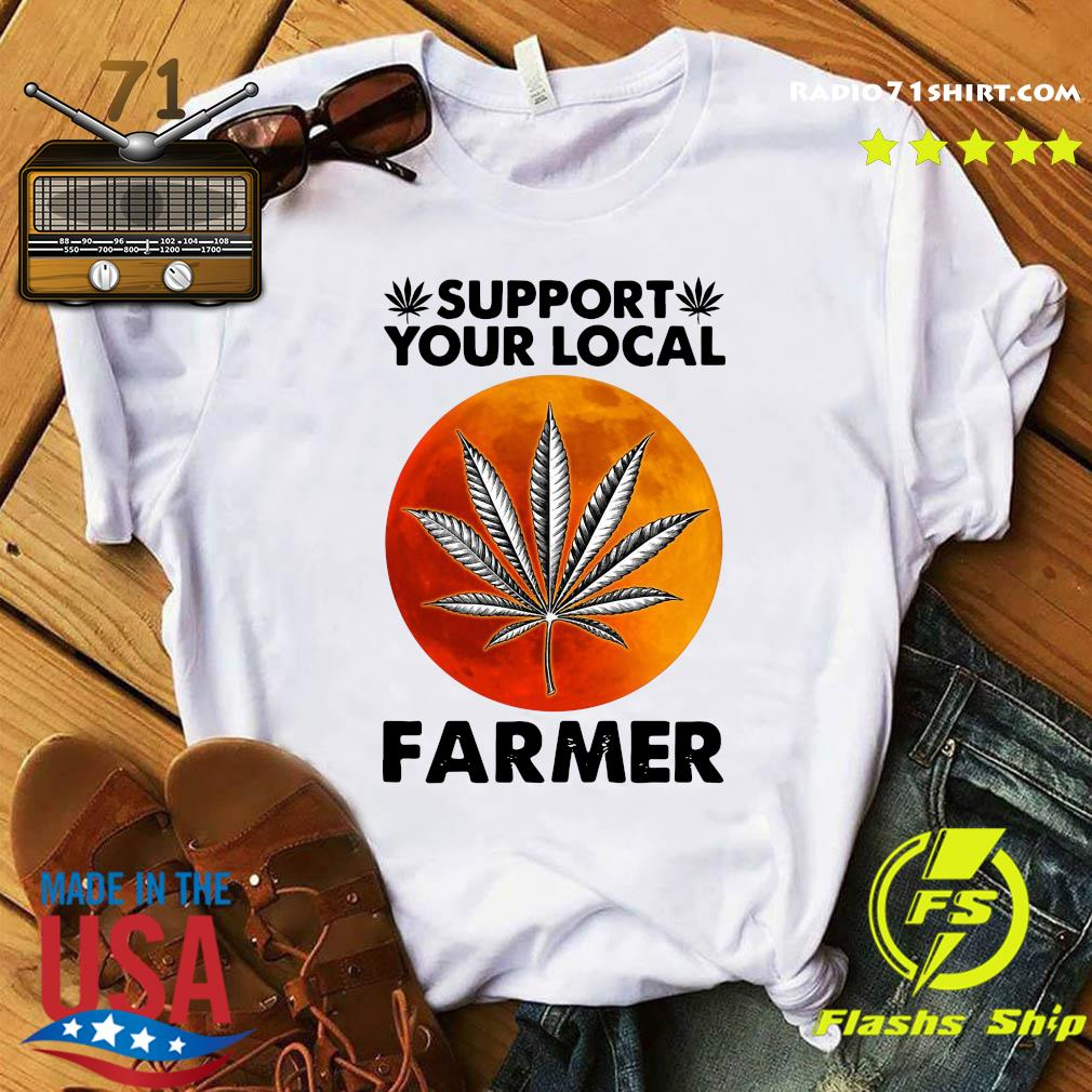 Marijuana Plants Support Your Local Farmer Moon Shirt