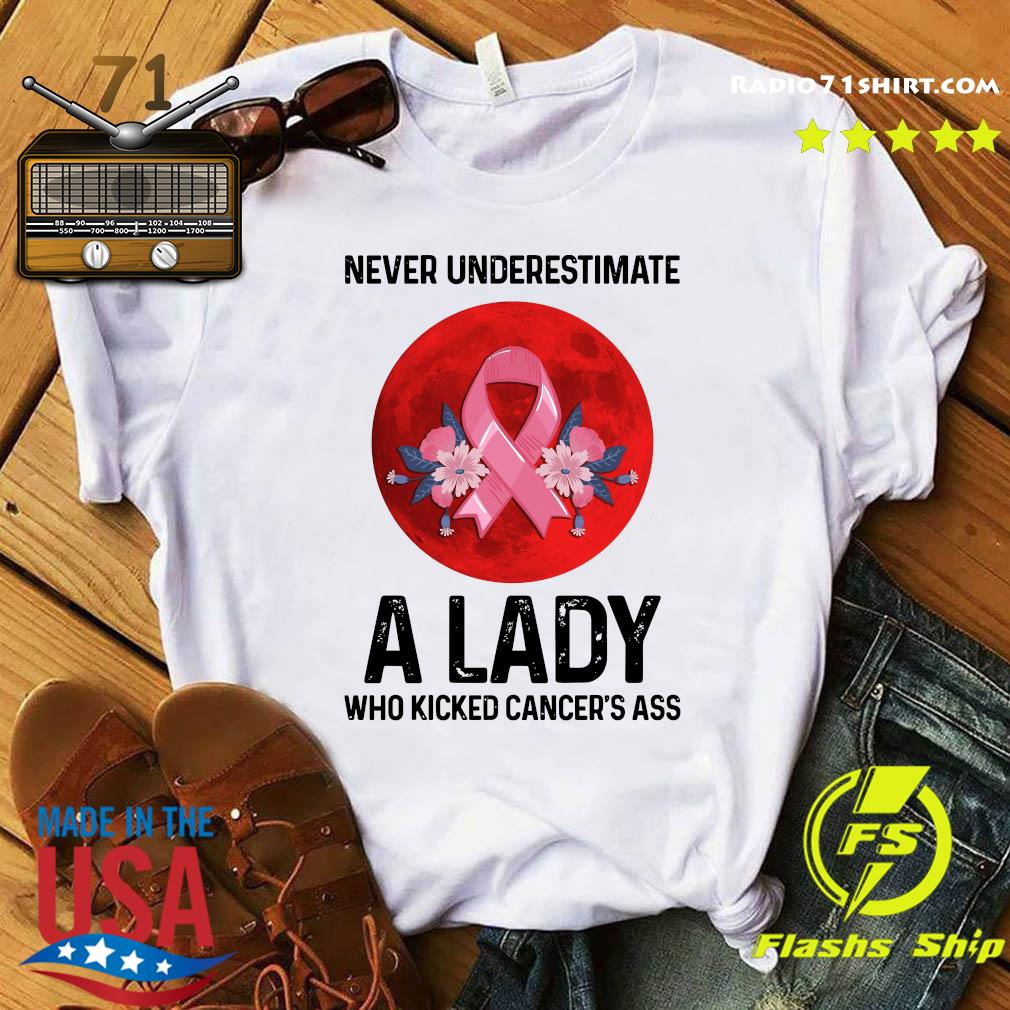 Never Underestimate A Lady Who Kicked Cancer's Ass Moon Shirt