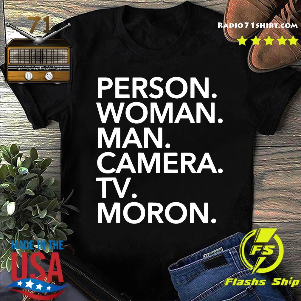 Person, Woman, Man, Camera, tv, MORON Trump 2020 Shirt