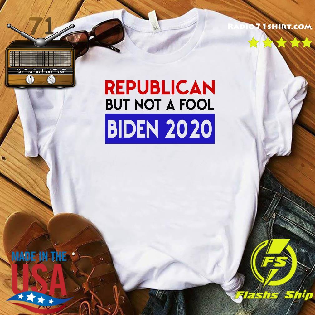 Republican But Not A Fool Biden 2020 Shirt