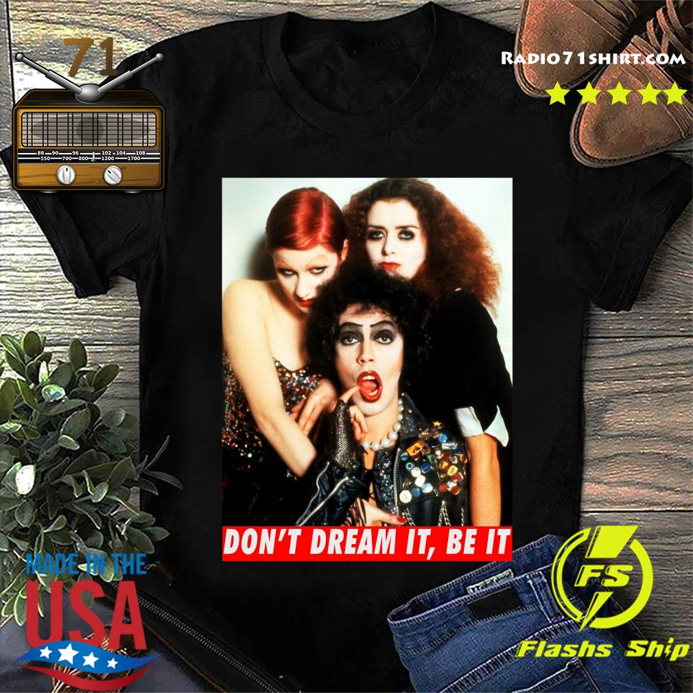 The Rocky Horror Picture Show don_t dream it be it shirt