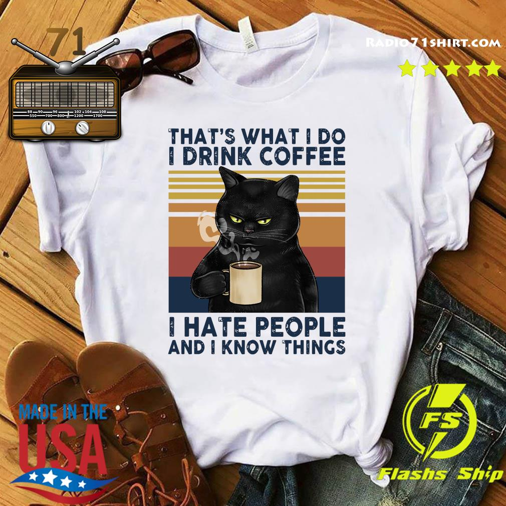 Black Cat That's What I Do I Drink Coffee I Hate People And I Know Things Vintage Retro Shirt