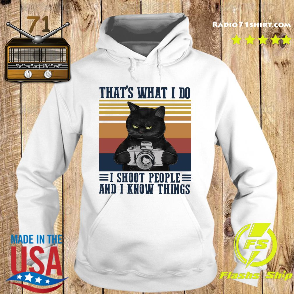 Black Cat That's What I Do I Shoot People And I Know Things Vintage Retro Shirt Hoodie