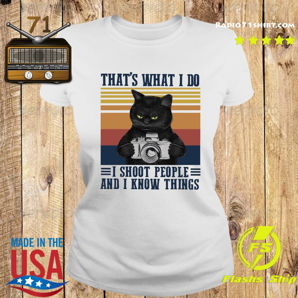 Black Cat That's What I Do I Shoot People And I Know Things Vintage Retro Shirt Ladies tee