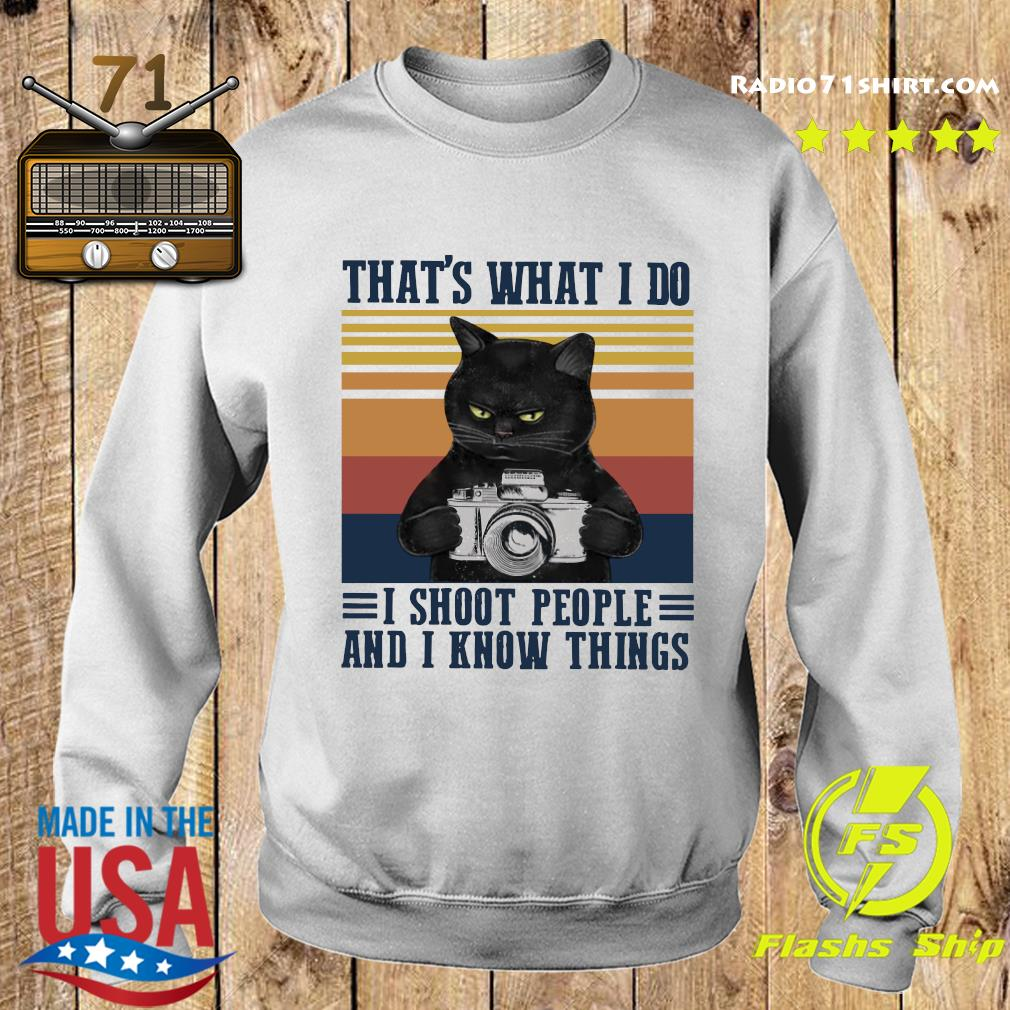 Black Cat That's What I Do I Shoot People And I Know Things Vintage Retro Shirt Sweater
