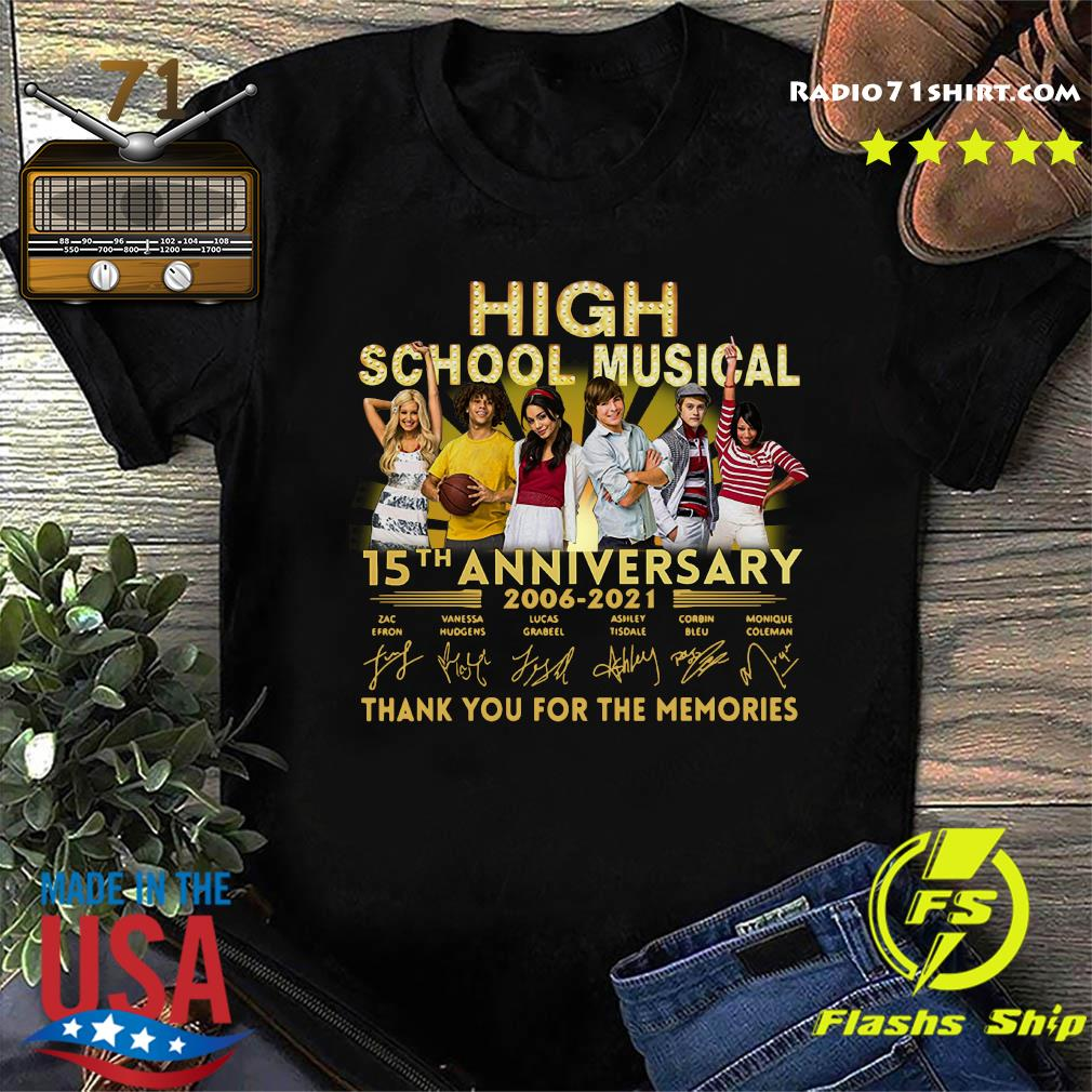 High School Musical 15th Anniversary 2006 2021 Thank You For The Memories Signatures Shirt