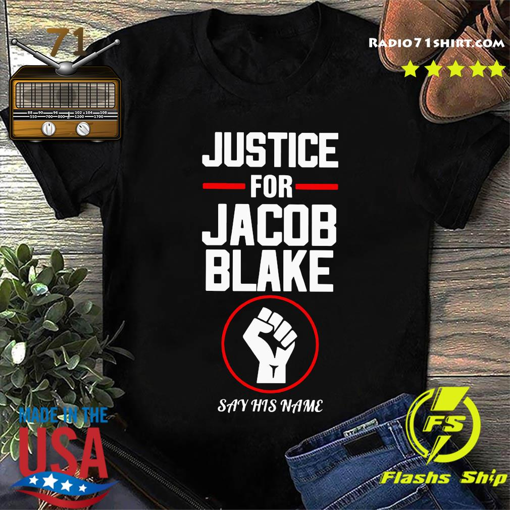 Justice For Jacob Blake Strong Hand Say His Name Shirt
