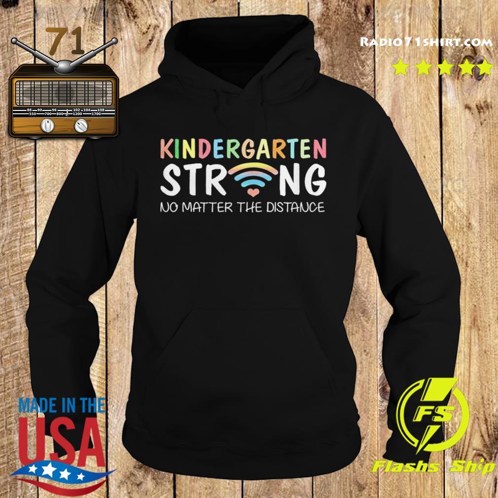 Kindergarten Strong No Matter Wifi The Distance s Hoodie