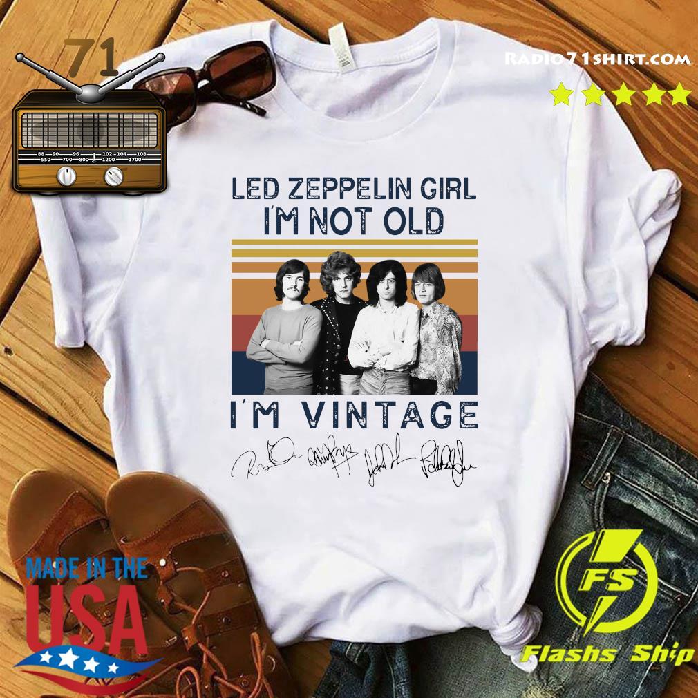 Led Zeppelin Girl I'm Not Old I'm Vintage Signatures Shirt