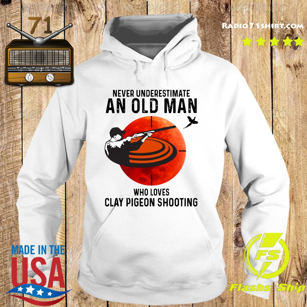 Never Underestimate An Old Man Who Loves Clay Pigeon Shooting Moon Shirt Hoodie