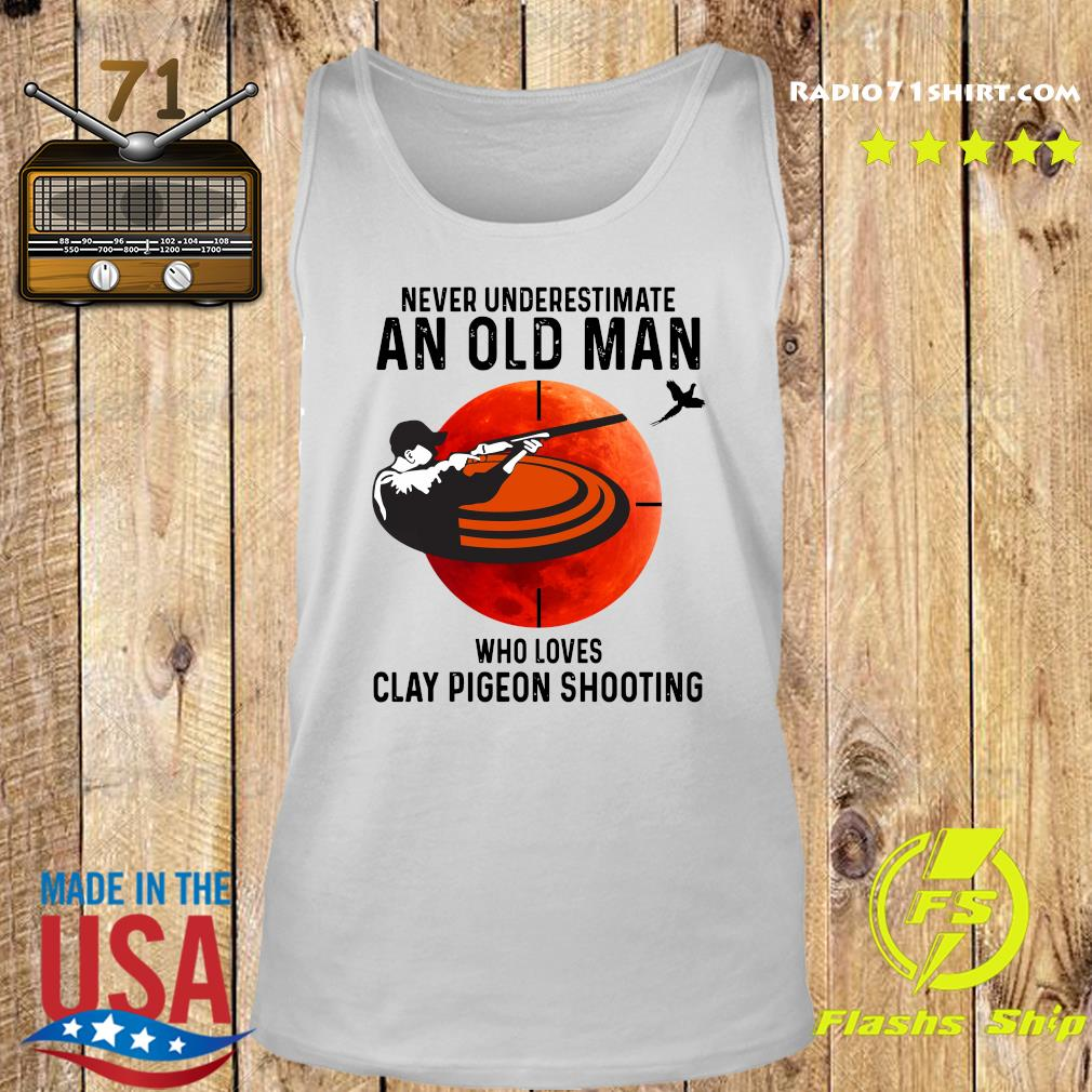 Never Underestimate An Old Man Who Loves Clay Pigeon Shooting Moon Shirt Tank top