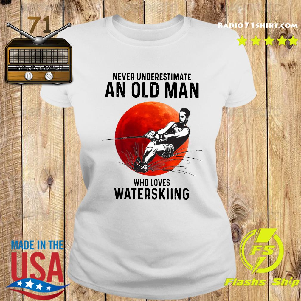 Official Never Underestimate An Old Man Who Loves Water Skiing Moon Shirt Ladies tee