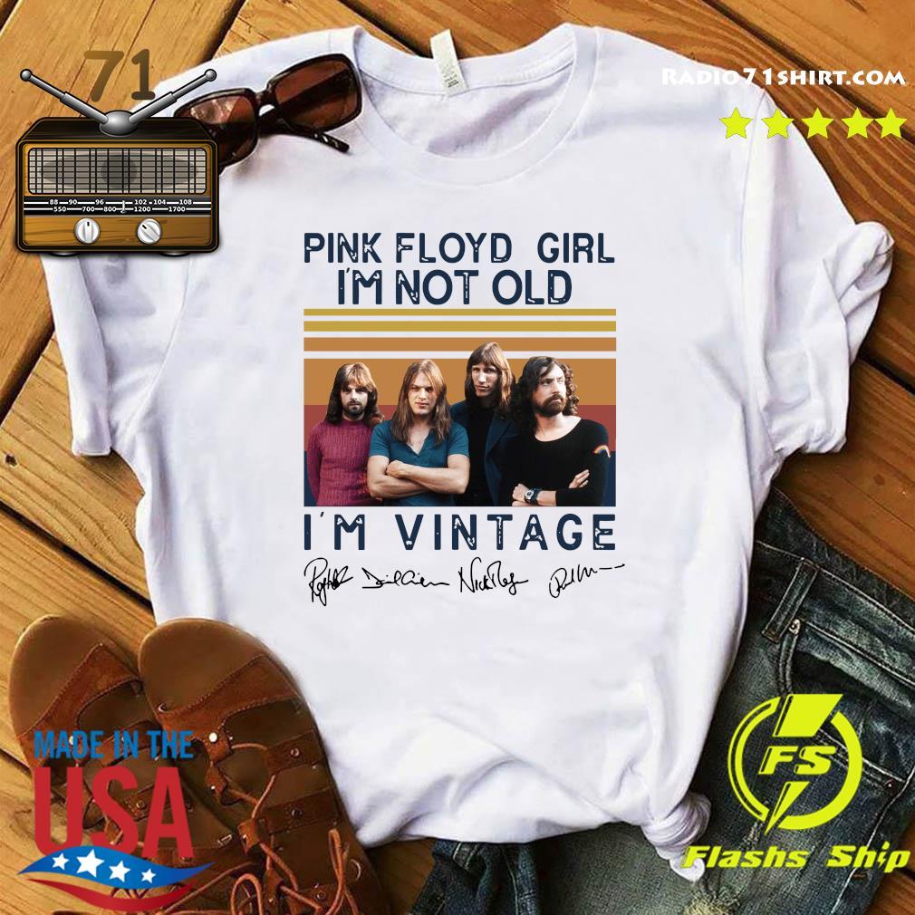 Pink Floyd Girl I'm Not Old I'm Vintage Signatures Shirt