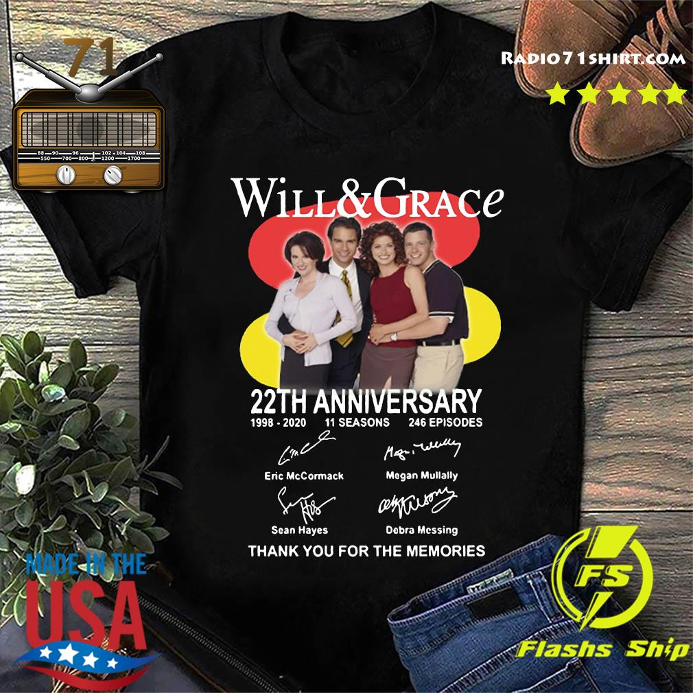 Will And Grace 22th Anniversary 1998 2020 11 Seasons 246 Episodes Thank You For The Memories Signatures Shirt