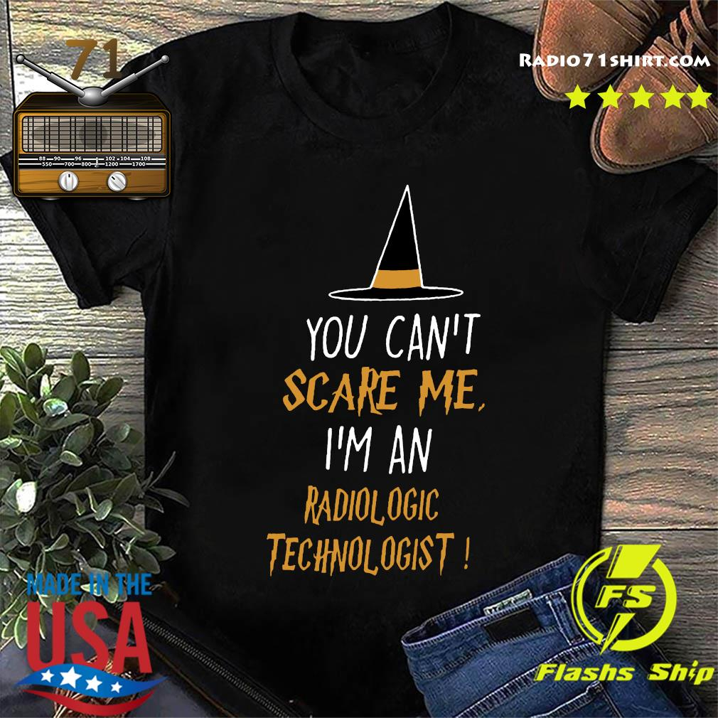 Witch You Can't Scare Me I'm An Radiologic Technologist Shirt