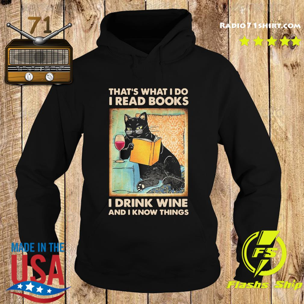 Black Cat That's What I Do I Read Books I Drink Wine And I Know Things Shirt Hoodie