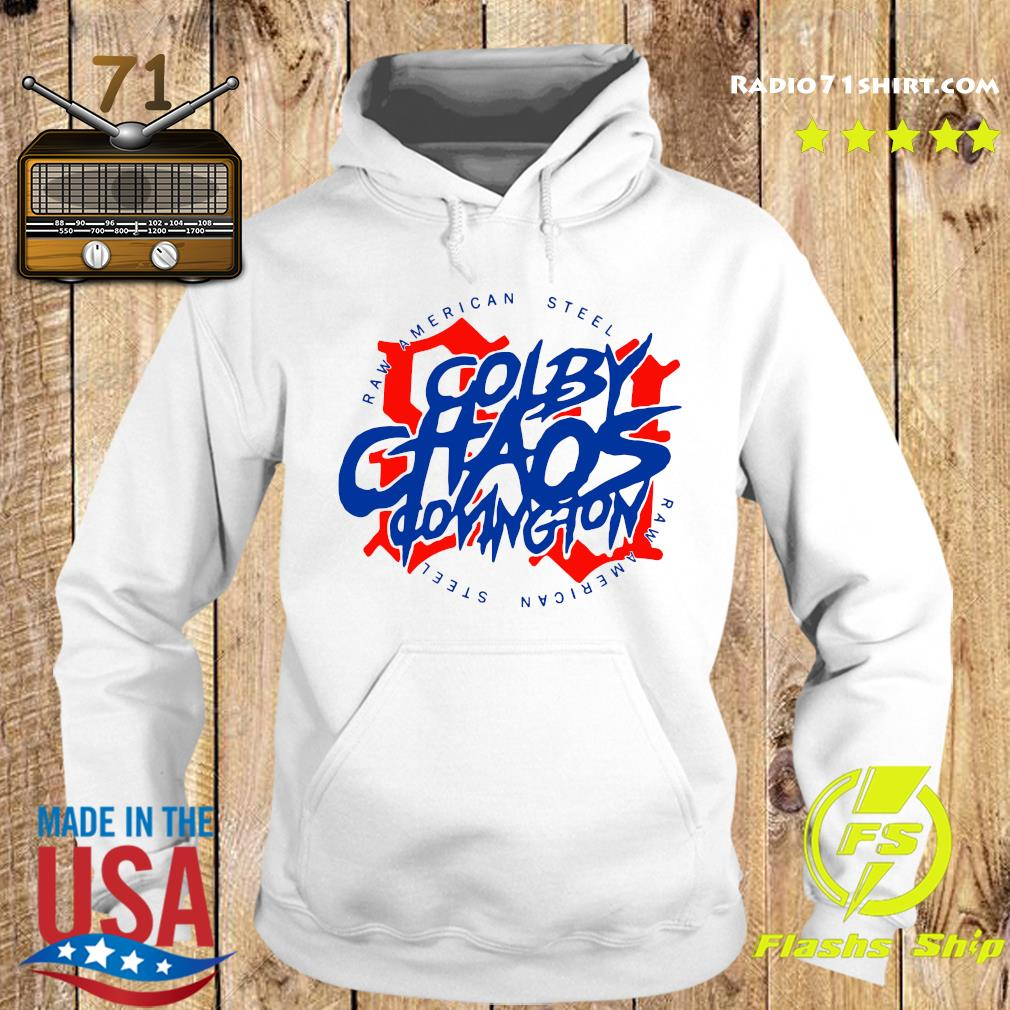 Colby Chaos Covington Raw American Steel 91 T-Shirt Hoodie