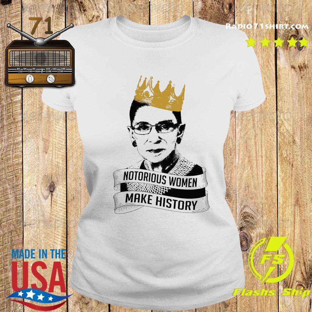 Ruth Bader Ginsburg Rbg Notorious Women Make History Shirt Ladies tee