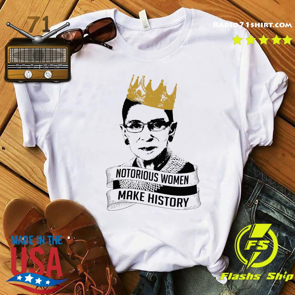 Ruth Bader Ginsburg Rbg Notorious Women Make History Shirt