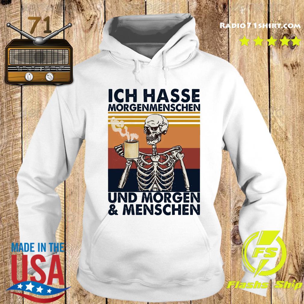 Skeleton Drink Coffee Ich Hasse Morgenmenschen Und Morgen And Menschen Vintage Shirt Hoodie