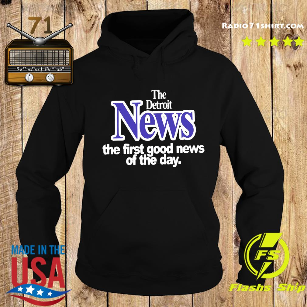 The Detroit News The First Good News Of The Day 2020 Shirt Hoodie