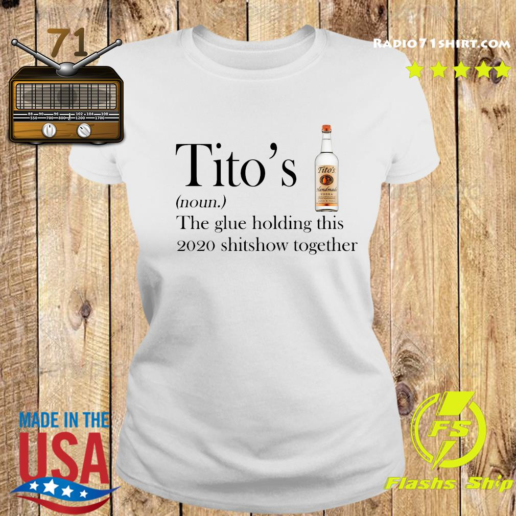 Tito's the glue holding this 2020 shitshow together s Ladies tee
