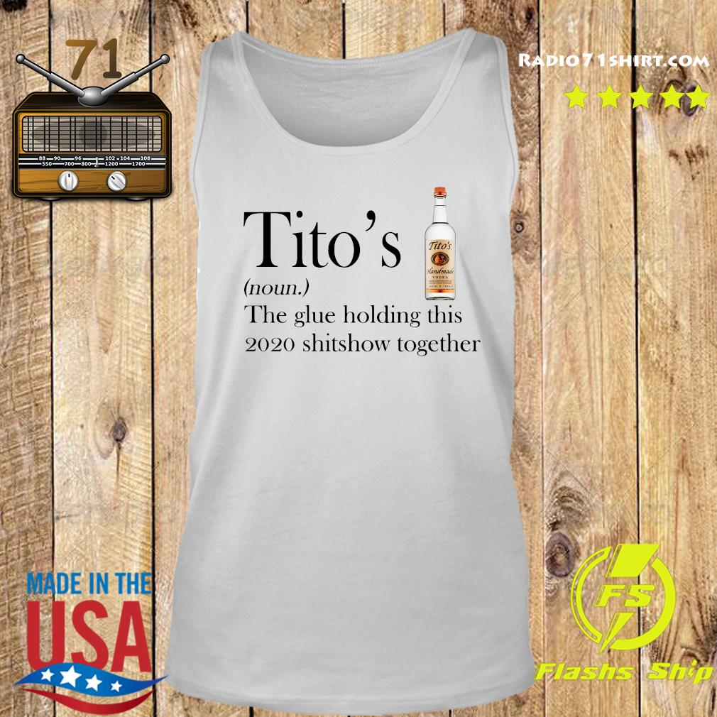 Tito's the glue holding this 2020 shitshow together s Tank top