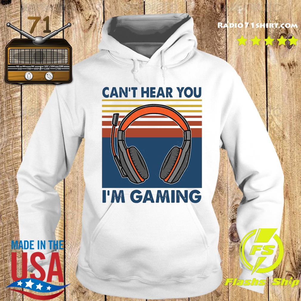 Vintage Headphone Can't Hear You I'm Gaming Shirt Hoodie