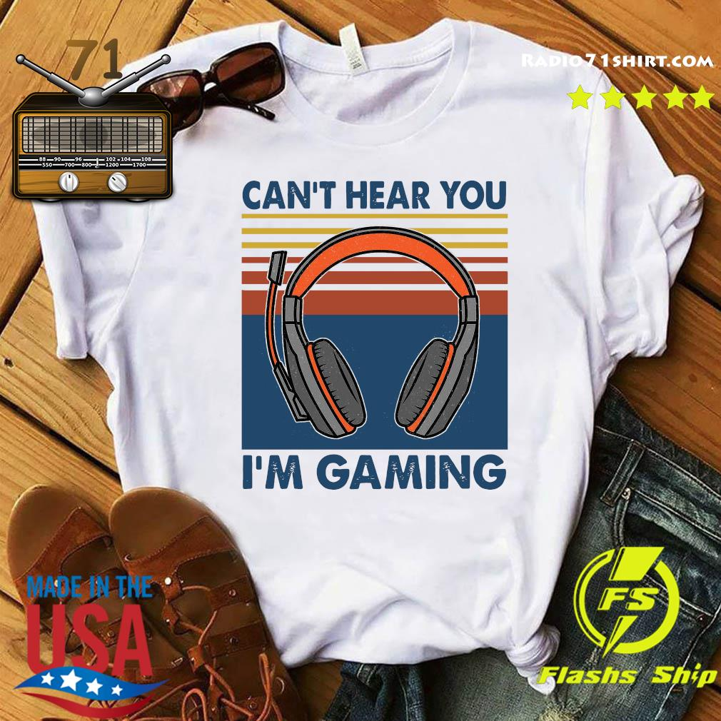 Vintage Headphone Can't Hear You I'm Gaming Shirt