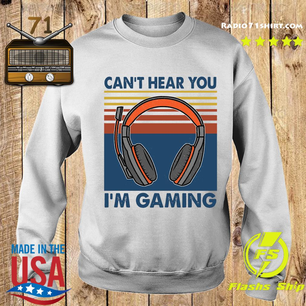 Vintage Headphone Can't Hear You I'm Gaming Shirt Sweater
