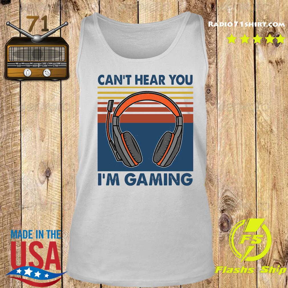 Vintage Headphone Can't Hear You I'm Gaming Shirt Tank top