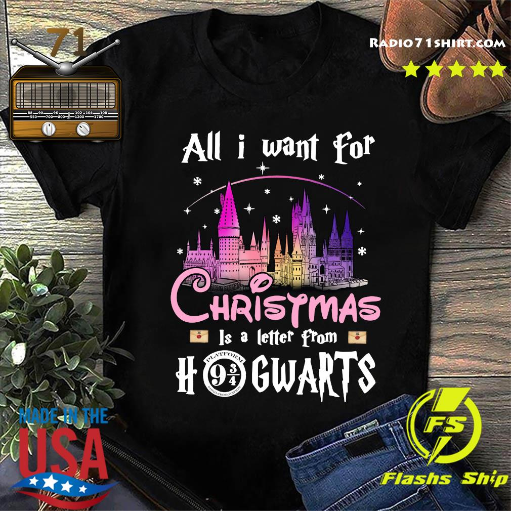 All I Want For Christmas Is A Letter From Hogwarts Shirt
