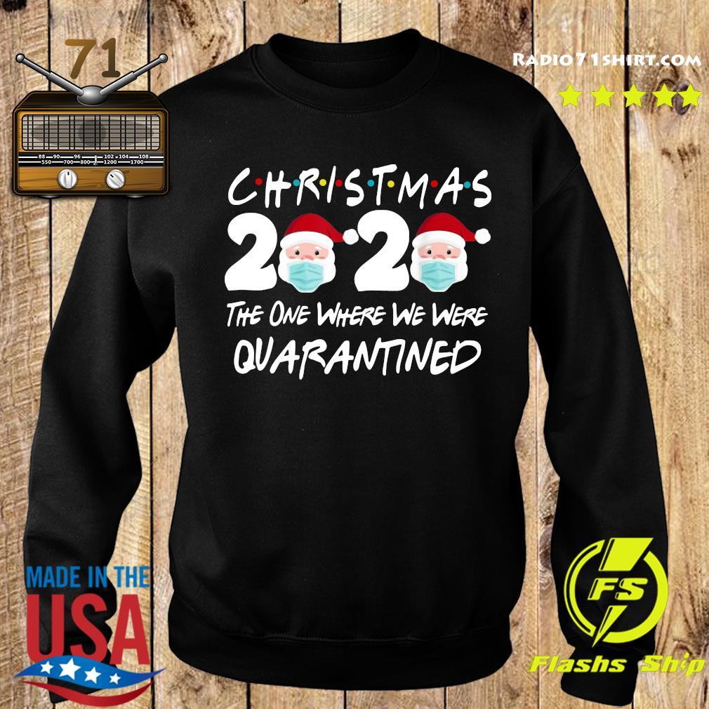 Christmas 2020 Santa Claus The One Where We Were Quarantined Sweatshirt