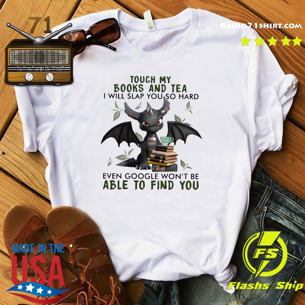 Dragon Touch My Books And Tea Able To Find You Shirt