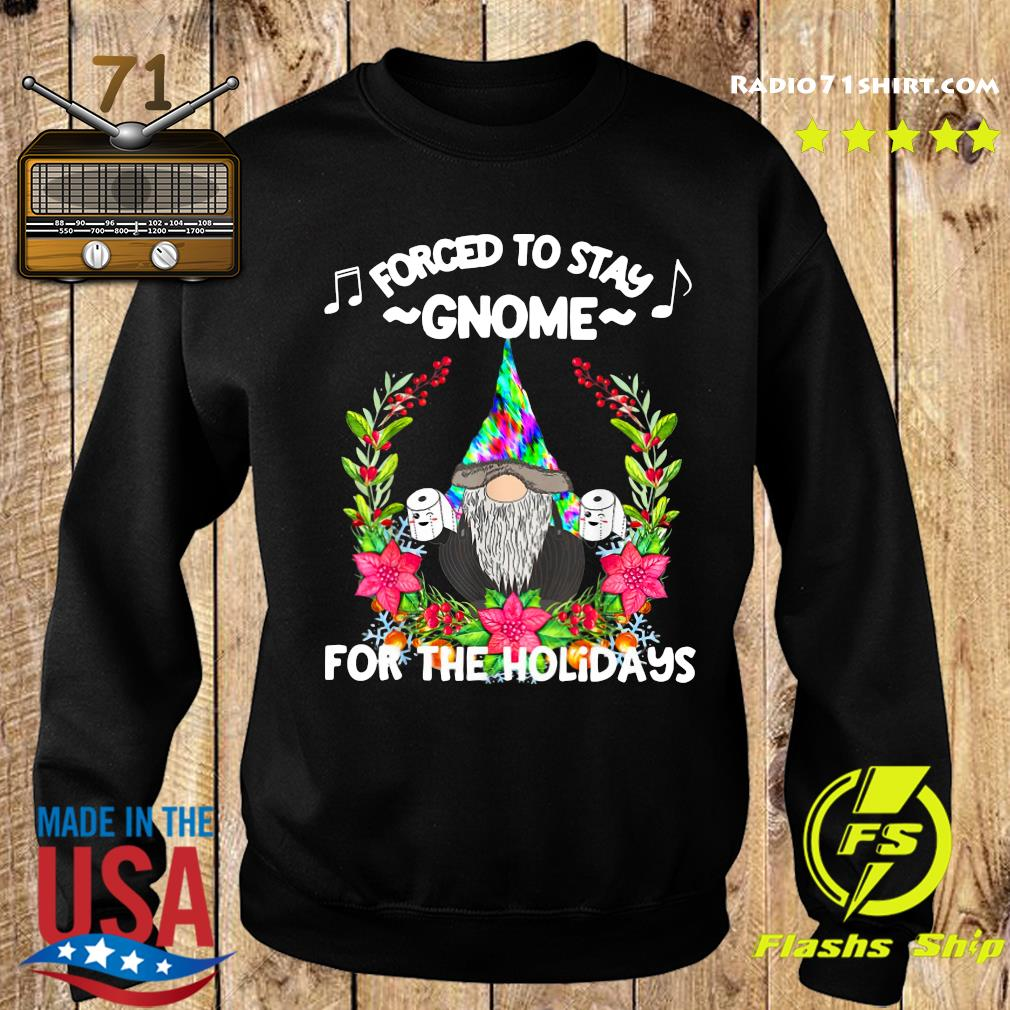 Forced To Stay Gnome For The Holidays Toilet Paper Christmas Sweatshirt