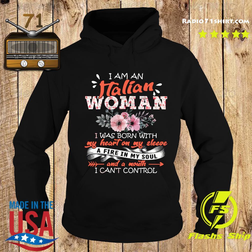 I Am An Italian Woman I Was Born With My Heart On My Sleeve Shirt Hoodie